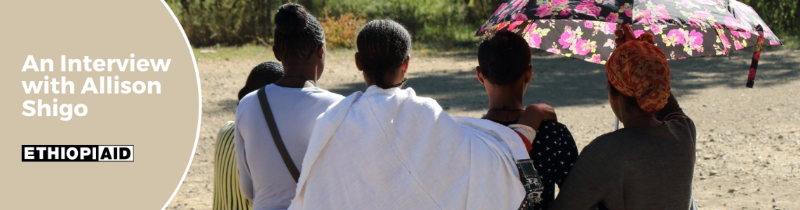 Interview with Allison Shigo from Healing Hands of Joy about obstetric fistula in Ethiopia